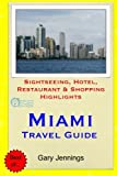Miami Travel Guide: Sightseeing, Hotel, Restaurant & Shopping Highlights