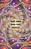 THE WAR AND THE PEACE