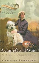 A Cup of Cold Water: The Compassion of Nurse Edith Cavell (Chosen Daughters)