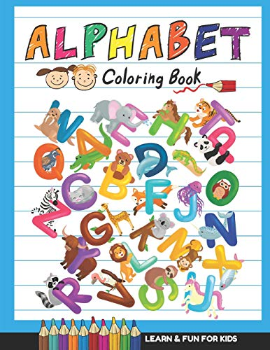 Alphabet Coloring Book: Learn and Fun with Letters, Colors, and Animals for Toddlers