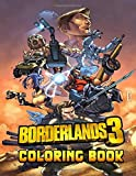 Borderlands Coloring Book: Coloring Book With Unofficial High Quality Borderlands Images for Kids an...