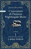 L'assassinio di Florence Nightingale Shore: Primo romanzo della serie I delitti di Mitford (I...