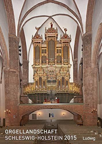 Orgellandschaft Schleswig-Holstein  2015: Bildkalender für 2015