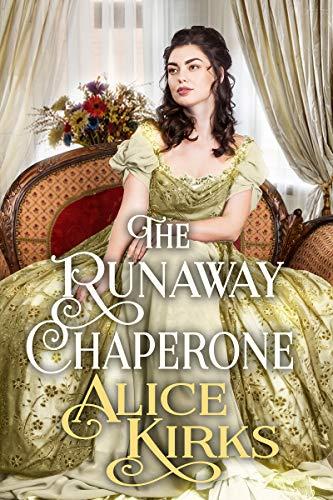 The Runaway Chaperone: A Historical Regency Romance Book