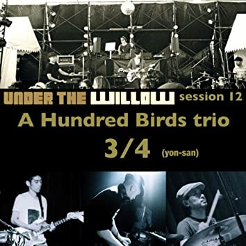 UNDER THE WILLOW session 12/ 3/4(yon-san)