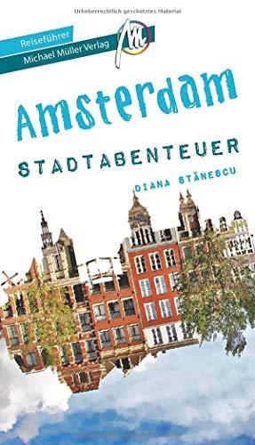 Amsterdam - Stadtabenteuer Reiseführer Michael Müller Verlag: 33 Stadtabenteuer zum Selbsterleben (MM-Stadtabenteuer)
