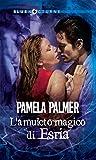 L'amuleto magico di Esria (The esri Vol. 1) (Italian Edition