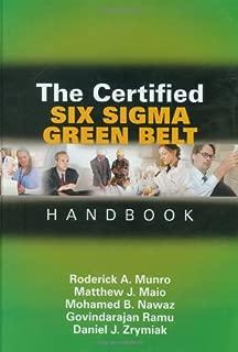 The Certified Six Sigma Green Belt Handbook, First Edition