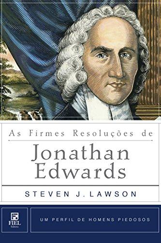 As Firmes Resoluções de Jonathan Edwards.