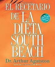 El Recetario de La Dieta South Beach: More than 200 Delicious Recipes That Fit the Nation's Top Diet (The South Beach Diet) (Spanish Edition)