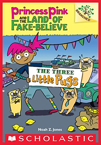 The Three Little Pugs: A Branches Book (Princess Pink and the Land of Fake-Believe #3) (English Edition)
