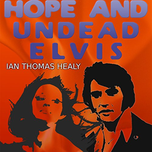 Hope and Undead Elvis audiobook cover art