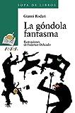La góndola fantasma (LITERATURA INFANTIL (6-11 años) - Sopa de Libros)