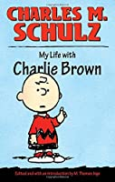 My Life with Charlie Brown by Charles M. Schulz(2010-03-12)