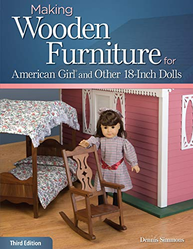 Making Wooden Furniture for American Girl (R) and Other 18-Inch Dolls, 3rd Edition (Fox Chapel Publishing)