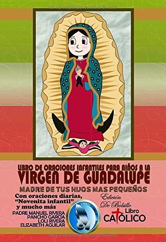 Madre de tus hijos más pequeños (LIBRO DE ORACIONES INFANTILES PARA NIÑOS A LA VIRGEN DE GUADALUPE) (Spanish Edition)