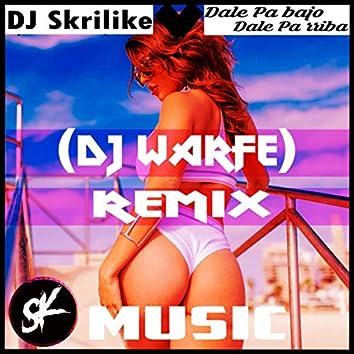 Dale Pa bajo Dale Pa rriba (DJ Warfe Remix)