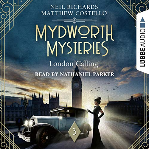 London Calling!: Mydworth Mysteries - A Cosy Historical Mystery Series 3