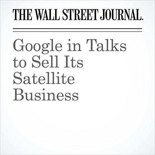 Google in Talks to Sell Its Satellite Business cover art