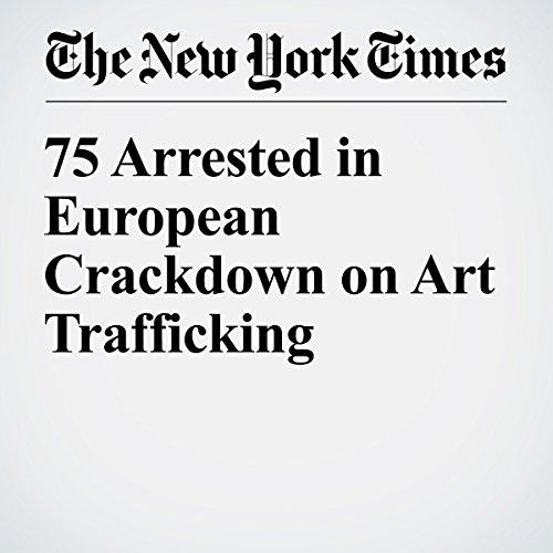 75 Arrested in European Crackdown on Art Trafficking copertina