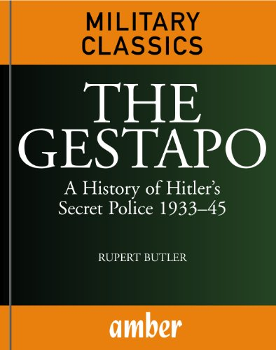 The Gestapo: A History of Hitler's Secret Police 1933–45 (English Edition)
