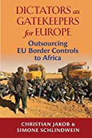 Dictators as Gatekeepers: Outsourcing EU border 