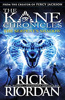 [Rick Riordan]のThe Serpent's Shadow (The Kane Chronicles Book 3) (English Edition)