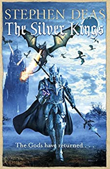 The Silver Kings (Memory of Flames 4) by [Stephen Deas]