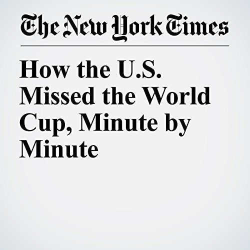 How the U.S. Missed the World Cup, Minute by Minute copertina