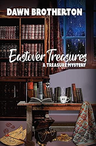 Eastover Treasures by [Dawn Brotherton]
