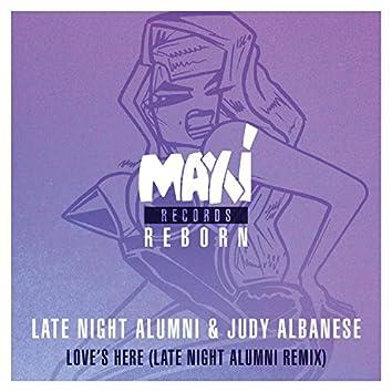 Love's Here (Late Night Alumni Remixes)