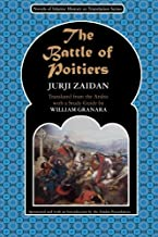 The Battle of Poitiers: Charles Martel and  'Abd al- Rahman (Novels of Islamic History in Translation)