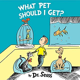 What Pet Should I Get?                   Written by:                                                                                                                                 Dr. Seuss                               Narrated by:                                                                                                                                 Rainn Wilson                      Length: 16 mins     Not rated yet     Overall 0.0