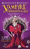 Queen Betsy, Tome 14 - Vampire et Impardonnable