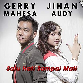Satu Hati Sampai Mati (feat. Gerry Mahesa)
