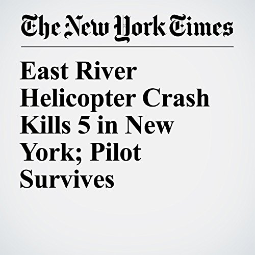 East River Helicopter Crash Kills 5 in New York; Pilot Survives copertina