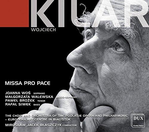 Wojciech Kilar : Missa pro pace. Wos, Walewska, Siwek, Blasz
