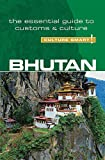 Bhutan - Culture Smart!: The Essential Guide to Customs & Culture