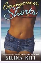 Baumgartner Shorts by Selena Kitt (2012-01-21)