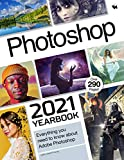 Photoshop 2021 Yearbook: Everything you need to know about Adobe Photoshop (BDM's 2021 Tech Yearbooks) (English Edition)