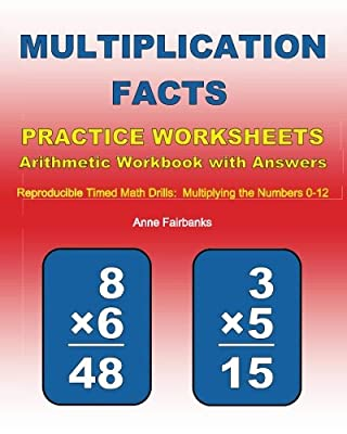 Multiplication Facts Practice Worksheets Arithmetic Workbook with Answers: Reproducible Timed Math Drills: Multiplying the Numbers 0-12 from CreateSpace Independent Publishing Platform