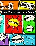 Livre Pour Créer Votre Comic: Bande Dessinée Vierge, planches de BD vierges pour...