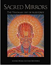 [(Sacred Mirrors: The Visionary Art of Alex Grey)] [Author: Alexander Grey] published on (January, 2000)