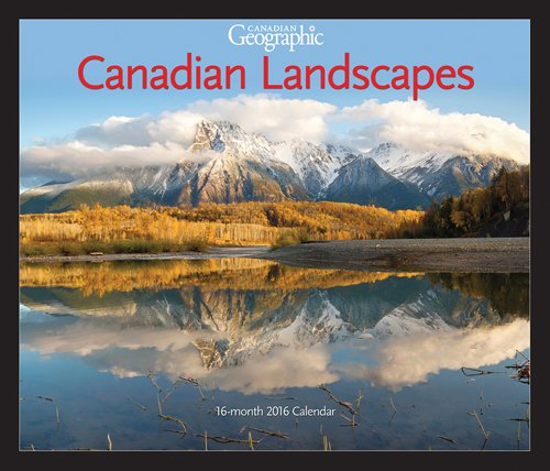 Canadian Geographic Canadian Landscapes 2016 Deluxe 12x14 Wall Calendar with Envelope