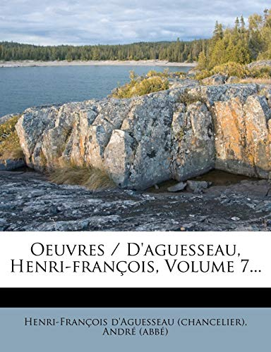 Oeuvres / D'aguesseau, Henri-françois, Volume 7... (French Edition)