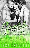 The Gamble (A Ménage Romance) (Menage in Manhattan Book 2)