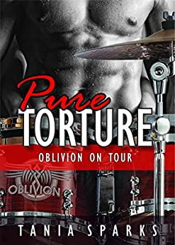 Pure Torture (Oblivion on Tour Book 3) by [Tania Sparks]