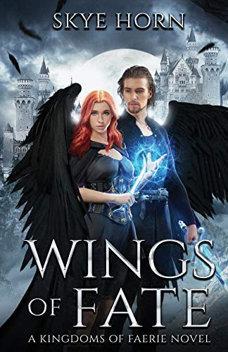 Wings of Fate: (Kingdoms of Faerie Book 1)