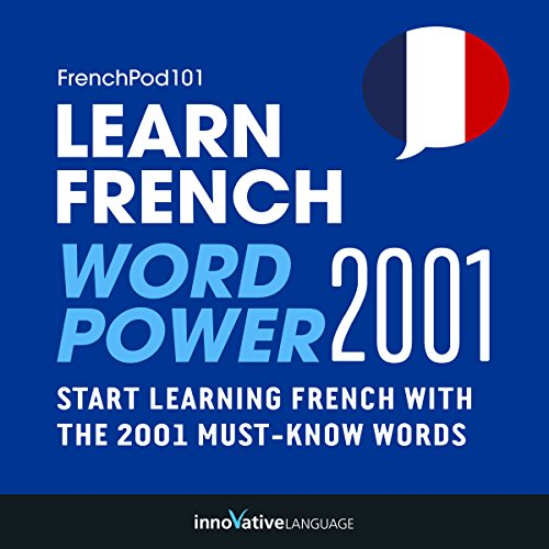 Learn French: Word Power 2001     Intermediate French #29              De :                                                                                                                                 Innovative Language Learning                               Lu par :                                                                                                                                 FrenchPod101.com                      Durée : 2 h et 54 min     Pas de notations     Global 0,0
