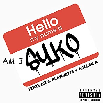Hello My Name Is (feat. Playwryte, Killer K)